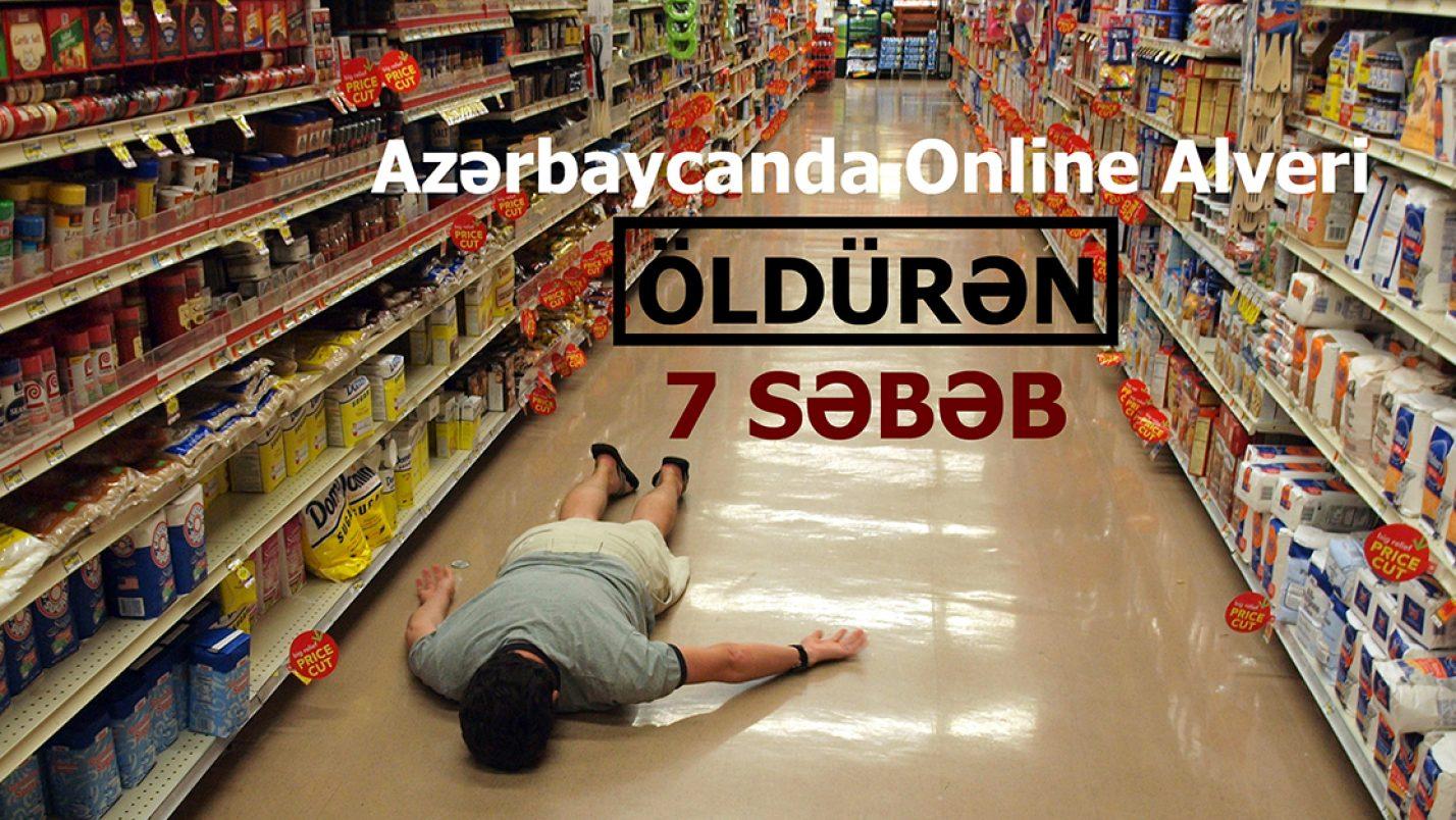 Online Alveri Öldürən 7 Səbəb: Azərbaycanda E-Ticarət