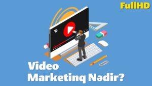 Video Marketinq Nədir?